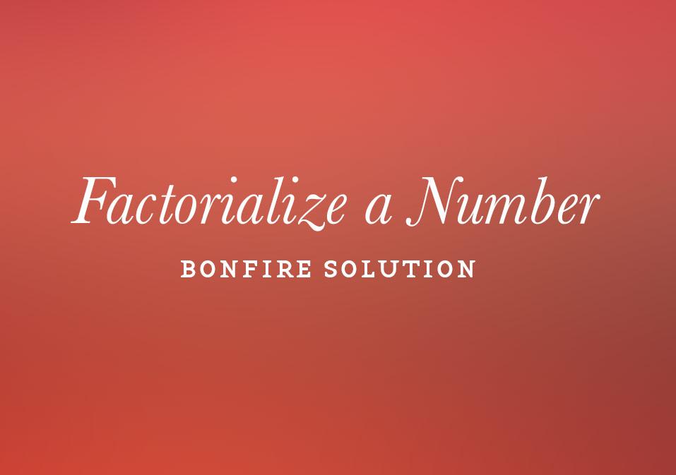 Bonfire: Factorialize a Number Solution